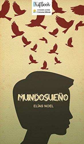 Mundosueño: Ganador I concurso Kifbook categoría juvenil (Spanish Edition)