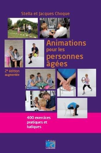 Animations pour les personnes ges: 400 exercices pratiques et ludiques.