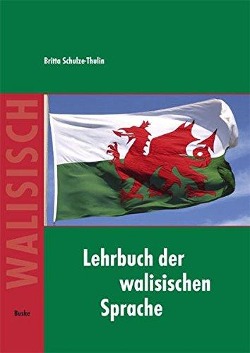 Lehrbuch der walisischen Sprache / Lehrbuch der walisischen Sprache