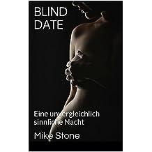 Blind Date: Eine unvergleichlich sinnliche Nacht