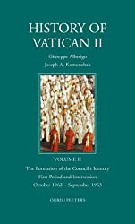 History of Vatican II: Formation of the Council's Identity. First Period and Intersession. October 1962 - September 1963 v. 2: English Version Edited ... Identity, October 1962-September 1963 v. 2
