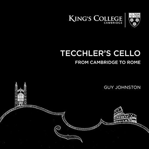 Tecchler's Cello: From Cambrid...
