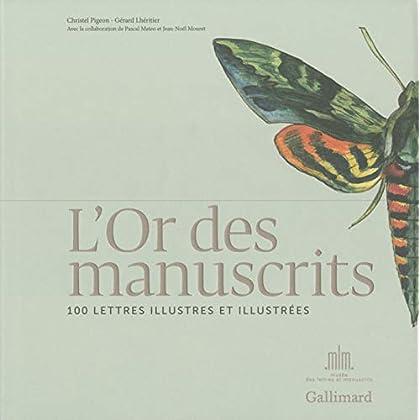 L'Or des manuscrits: 100 lettres illustres et illustrées