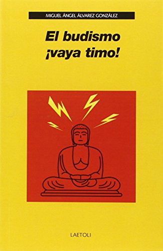 El budismo ¡vaya timo! por Miguel Ángel Álvarez González