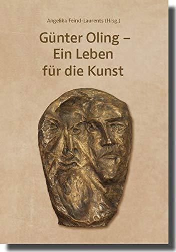 Günter Oling (1912-2004): Ein Leben für die Kunst -