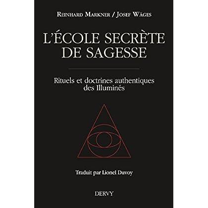 L'École secrète de sagesse, Rituels et doctrines authentiques des Illuminés