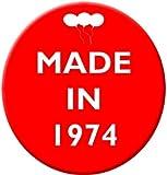 Made in 1974 - Happy Birthday Celebration Red 59mm Badge - 40th Birthday