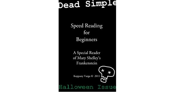 Dead Simple Speed Reading Lessons - A Special Reader of Mary Shelleys Frankenstein 1/4 (Annotated)