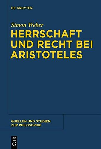 Herrschaft und Recht bei Aristoteles (Quellen und Studien zur Philosophie, Band 123)