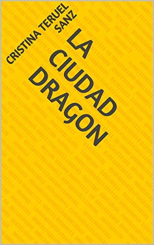 La ciudad Dragon por Cristina Teruel Sanz