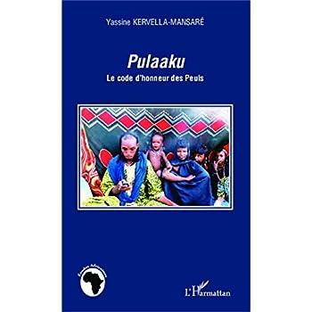 Pulaaku: Le code d'honneur des Peuls