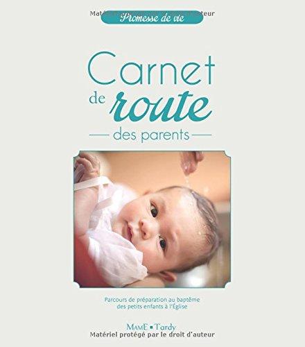 Carnet de route des parents : Parcours de préparation au baptème des petits enfants à l'Eglise