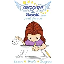 Imagine a Book Journal - Dream, Write, Imagine: Girl Design - 5x7 Inches Journal (Notebook, Diary) With Lined Paper - 100 Pages