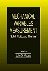 [(Mechanical Variables Measurement : Solid, Fluid, and Thermal)] [Edited by John G. Webster ] published on (December, 1999)