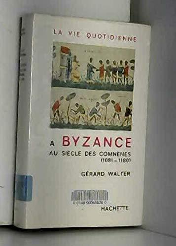 La vie quotidienne à byzance au siècle des comnènes 1081-1180