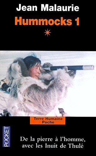 Hummocks 1, Tome 1 : De la pierre à l'homme avec les Inuits de Thulé