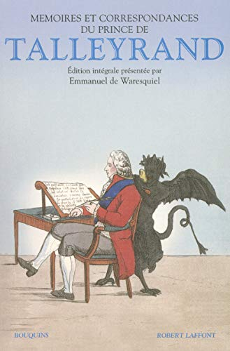 Mémoires du prince de Talleyrand : Suivis de 135 lettres inédites du prince de Talleyrand à la duchesse de Bauffremont (1808-1838)