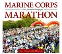 THE MARINE CORPS MARATHON BOOK - AN EPIC JOURNEY IN PHOTOGRAPHS by Steve Nearman and Jeff Horowitz (2013-08-02)