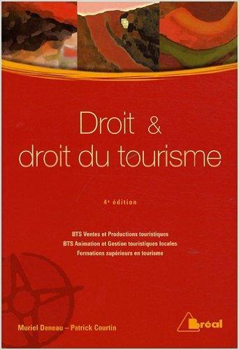 Droit et droit du tourisme BTS VPT-AGTL/Formations supérieures de Muriel Deneau,Patrick Courtin ( 1 mai 2008 )