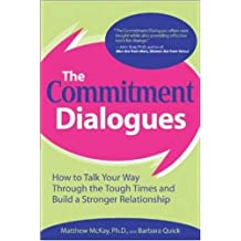 The Commitment Dialogues: How to Talk Your Way Through the Tough Times and Build a Stronger Relationship