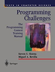 Programming Challenges: The Programming Contest Training Manual (Texts in Computer Science) by Steven S Skiena (2008-10-10)