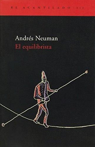 El Equilibrista (El Acantilado) por Andrés Neuman Galán