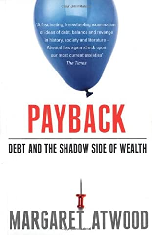 Payback: Debt as Metaphor and the Shadow Side of Wealth (Amazon Und Payback)