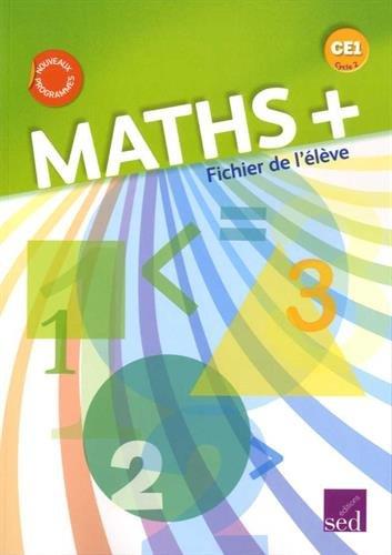 Mathématiques CE1 Cycle 2 Maths + : Fichier de l'élève