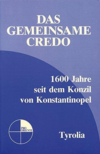 Das gemeinsame Credo: 1600 Jahre seit dem Konzil von Konstantinopel (Pro Oriente)
