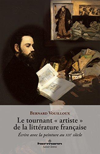 Le tournant artiste de la littrature franaise: crire avec la peinture au XIXe sicle