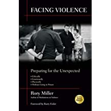 Facing Violence: Preparing for the Unexpected (English Edition)