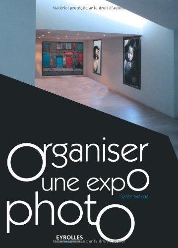 Organiser une expo photo par Sarah Makda