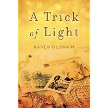 A Trick of Light by Karen Blomain (2011-11-01)