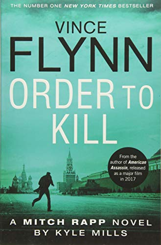 Order to Kill (The Mitch Rapp Series, Band 15)