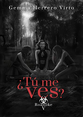 ¿Tú me ves? V: Roanoke de Gemma Herrero Virto