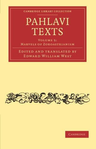Pahlavi Texts: Volume 5 (Cambridge Library Collection - Religion)