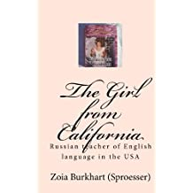 The Girl from California: Russian teacher of English language in the USA: Volume 1