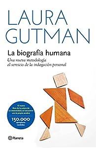 La biografía humana : Una nueva metodología al servicio de la indagación personal par Laura Gutman