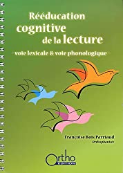 Rééducation cognitive de la lecture : Voie lexicale & voie phonologique (1Cédérom)