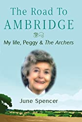 The Road to Ambridge: My Life, Peggy & The Archers