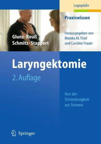 Laryngektomie: Von der Stimmlosigkeit zur Stimme (Praxiswissen Logopädie, Band 2)