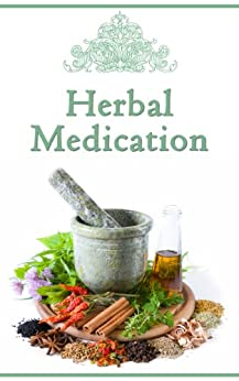 Herbal Medication (English Edition) von [Dunn, Peter]