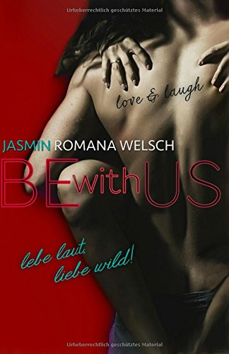 BE WITH US: lebe laut, liebe wild! (Band 3)