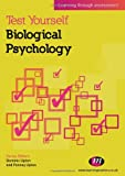 Test Yourself: Biological Psychology: Learning through assessment (Test Yourself ... Psychology Series)