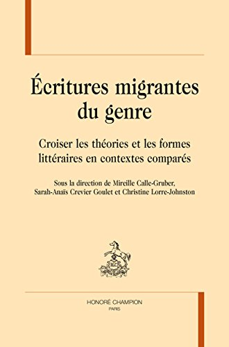 ÉCRITURES MIGRANTES DU GENRE. Croiser les théories et les formes littéraires en contextes comparés.