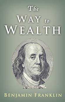The Way to Wealth: Ben Franklin on Money and Success by [Franklin, Benjamin, Franklin, Ben, Conrad, Charles]