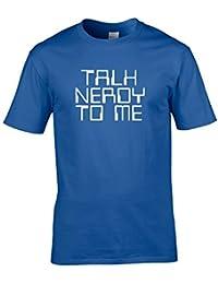 TALK NERDY TO ME - computer nerd, geek big bang theory style mens T Shirt