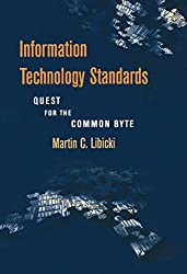 Information Technology Standards: Quest for the Common Byte