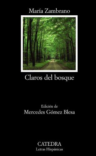 Claros del bosque (Letras Hispánicas) por María Zambrano
