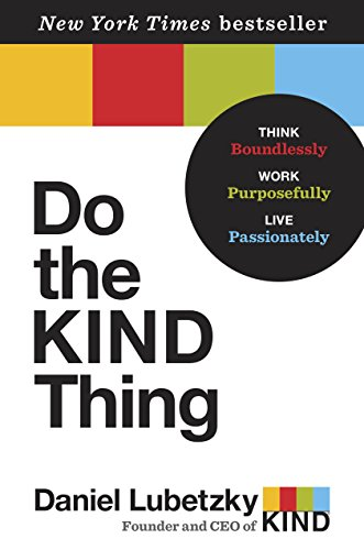 Do the KIND Thing: Think Boundlessly, Work Purposefully, Live Passionately (English Edition)